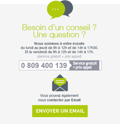 Conseil? question ? Contactez-nous!