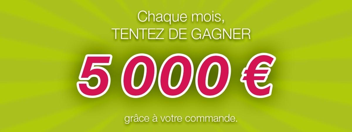 Chaque mois, tentez de gagner 5000 euros grâce à votre commande !