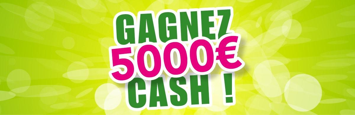Tentez de gagner 5000 euros grâce à votre commande !