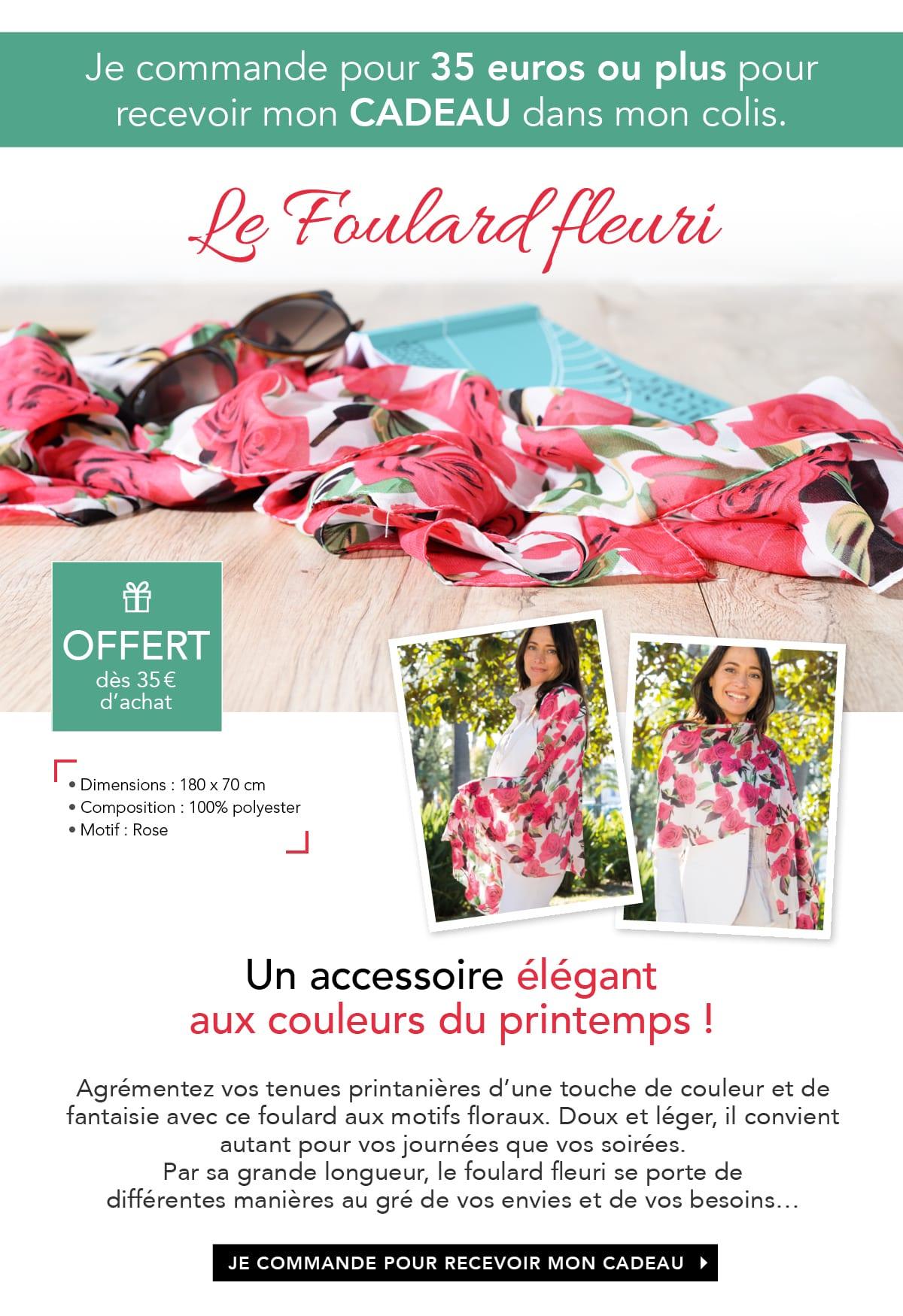 Votre Cadeau : le foulard fleuri